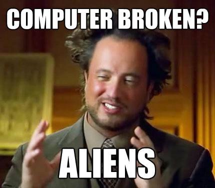 aliens broke computer